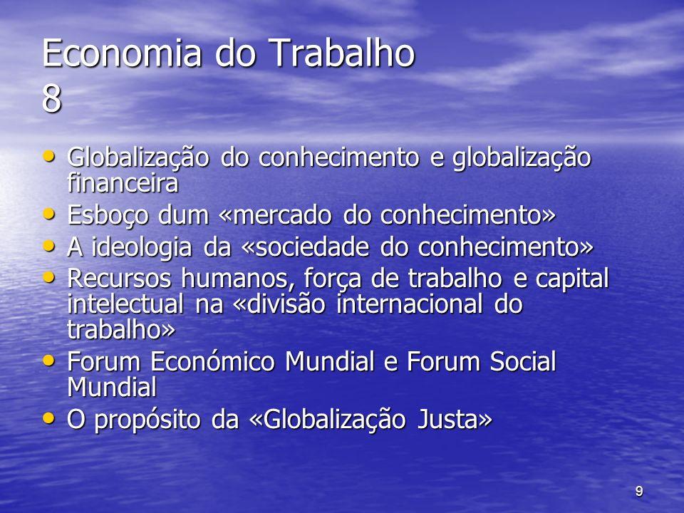 Economia do Trabalho 8 Globalização do conhecimento e globalização financeira. Esboço dum «mercado do conhecimento»