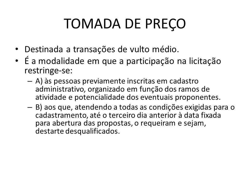 TOMADA DE PREÇO Destinada a transações de vulto médio.
