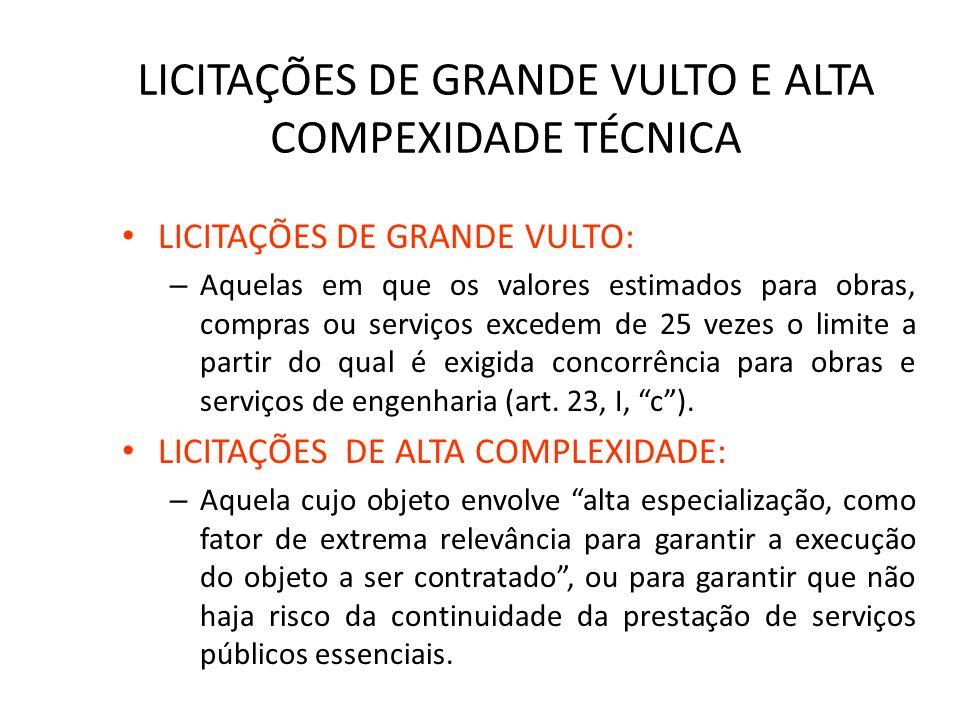 LICITAÇÕES DE GRANDE VULTO E ALTA COMPEXIDADE TÉCNICA