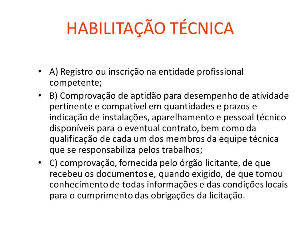 HABILITAÇÃO TÉCNICA A) Registro ou inscrição na entidade profissional competente;