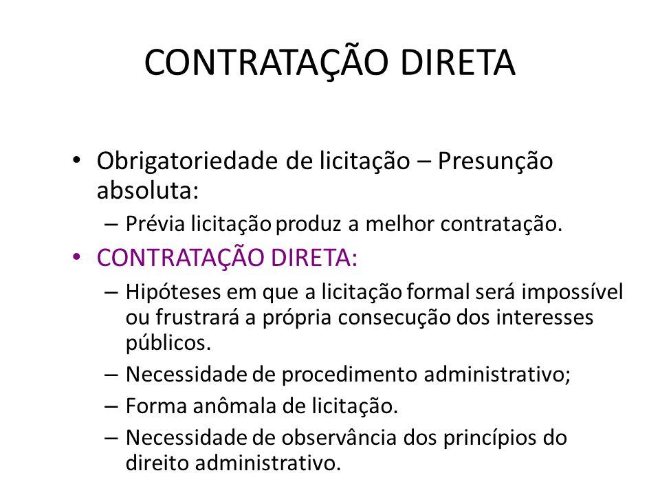 CONTRATAÇÃO DIRETA Obrigatoriedade de licitação – Presunção absoluta: