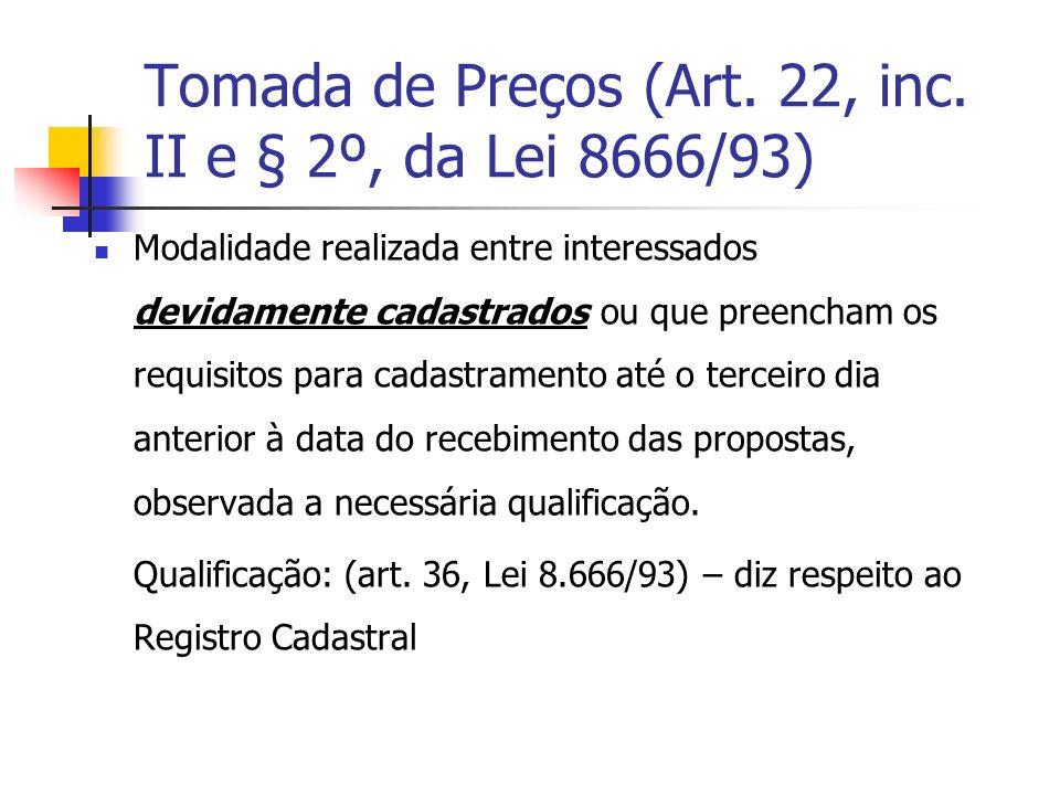 Tomada de Preços (Art. 22, inc. II e § 2º, da Lei 8666/93)