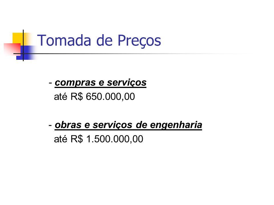 Tomada de Preços - compras e serviços até R$ 650.000,00