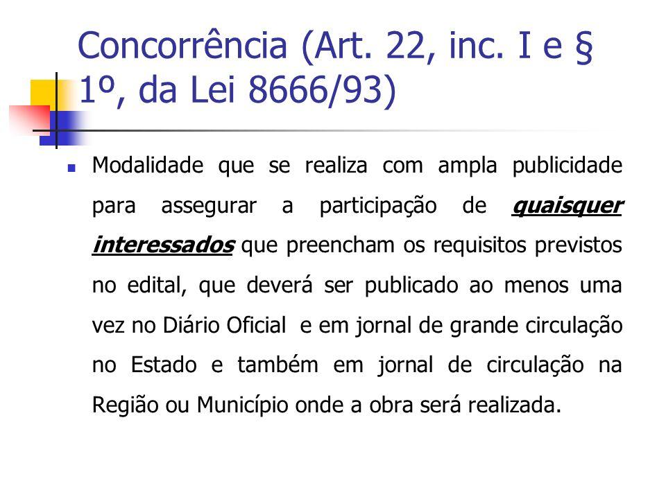 Concorrência (Art. 22, inc. I e § 1º, da Lei 8666/93)