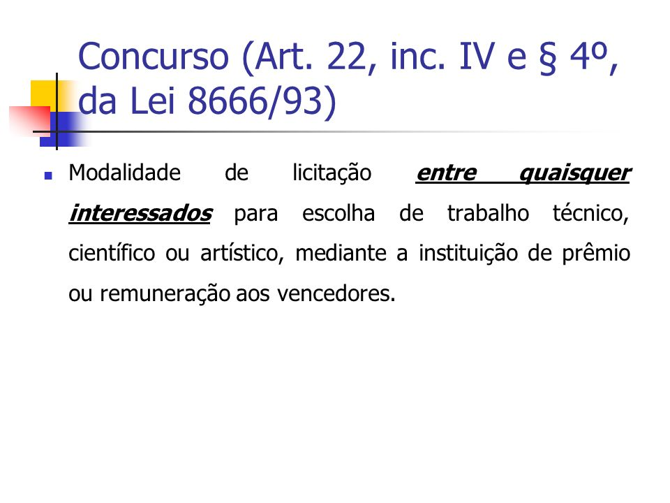 Concurso (Art. 22, inc. IV e § 4º, da Lei 8666/93)