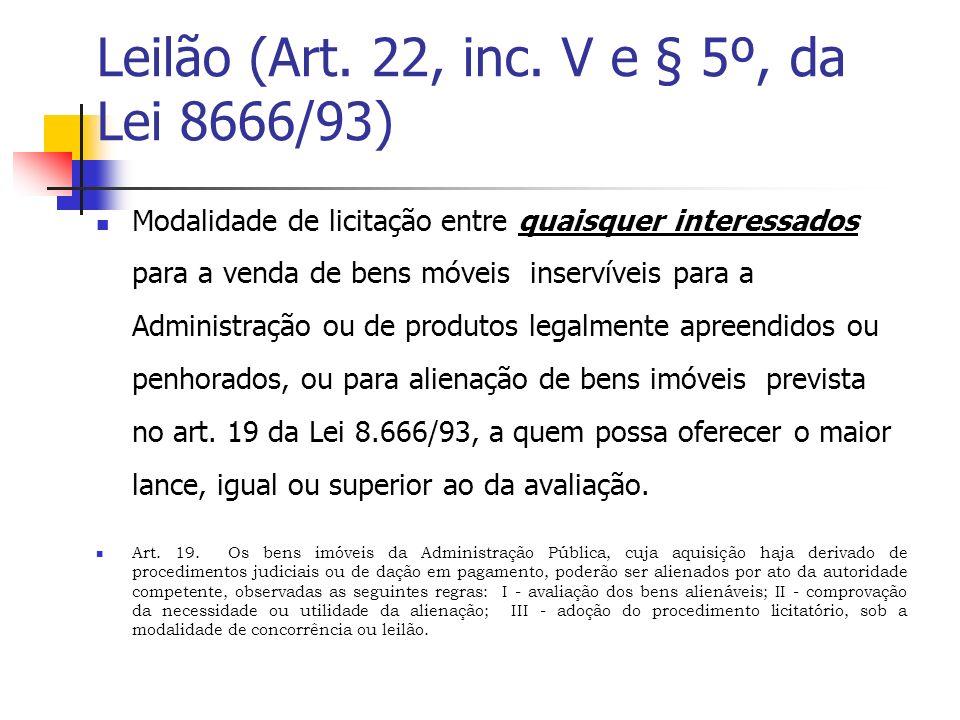 Leilão (Art. 22, inc. V e § 5º, da Lei 8666/93)