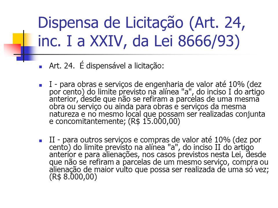 Dispensa de Licitação (Art. 24, inc. I a XXIV, da Lei 8666/93)