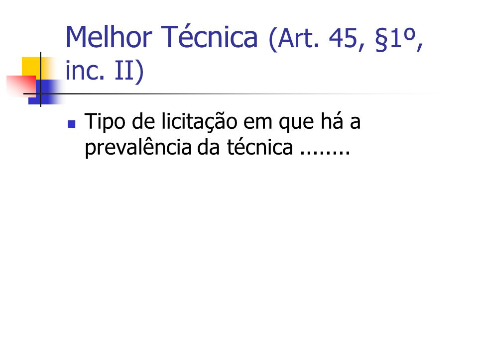 Melhor Técnica (Art. 45, §1º, inc. II)