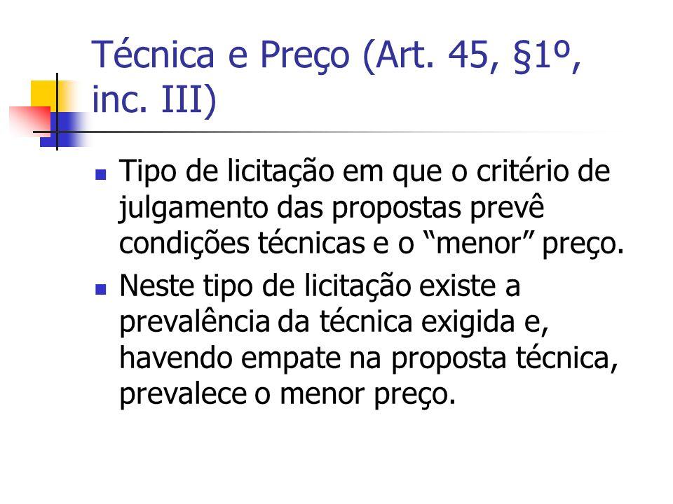 Técnica e Preço (Art. 45, §1º, inc. III)