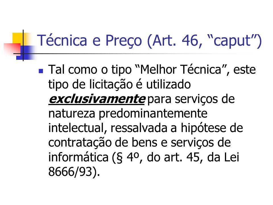 Técnica e Preço (Art. 46, caput )