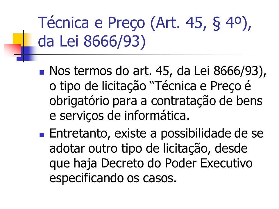 Técnica e Preço (Art. 45, § 4º), da Lei 8666/93)