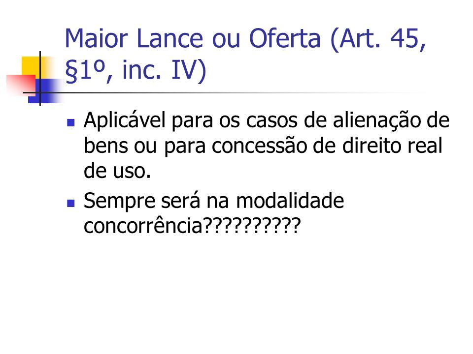 Maior Lance ou Oferta (Art. 45, §1º, inc. IV)