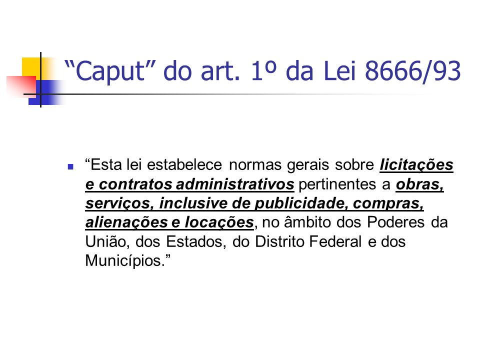 Caput do art. 1º da Lei 8666/93