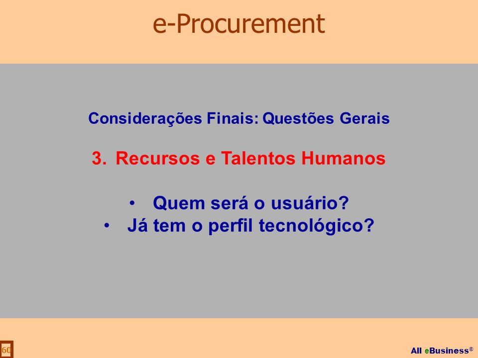 e-Procurement Recursos e Talentos Humanos Quem será o usuário