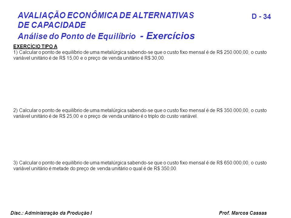 AVALIAÇÃO ECONÔMICA DE ALTERNATIVAS DE CAPACIDADE