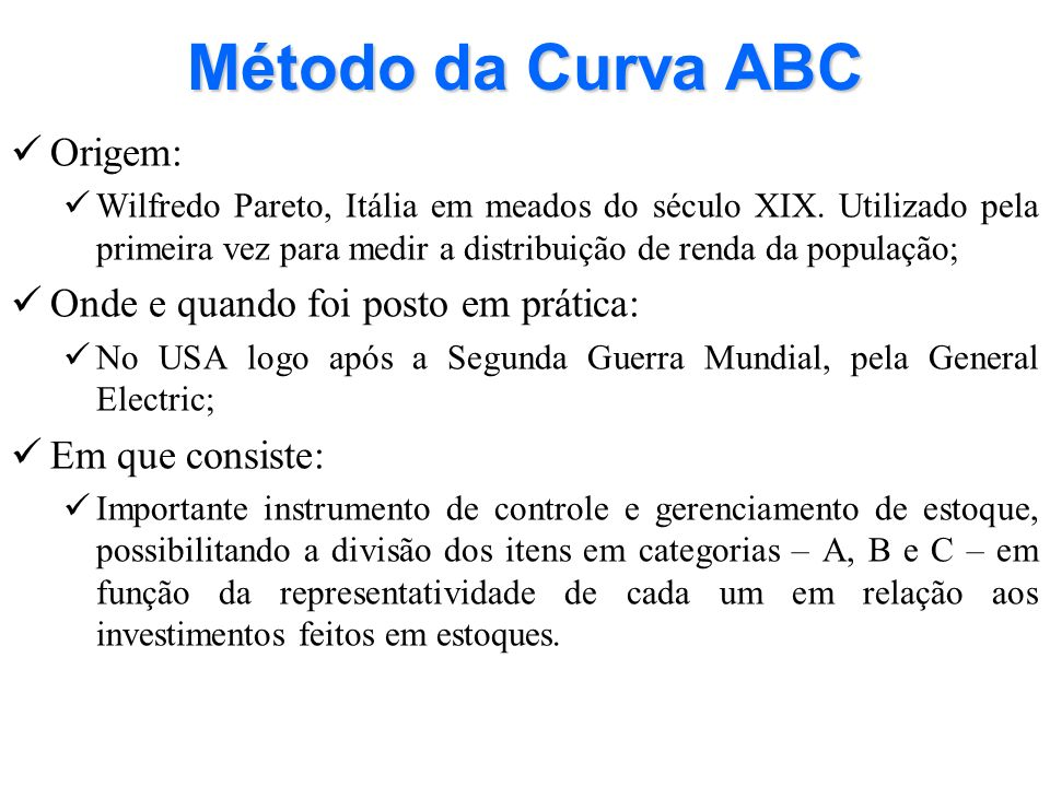 Método da Curva ABC Origem: Onde e quando foi posto em prática: