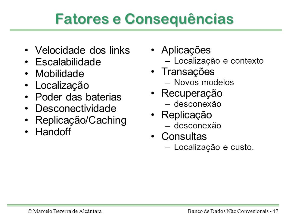 Fatores e Consequências