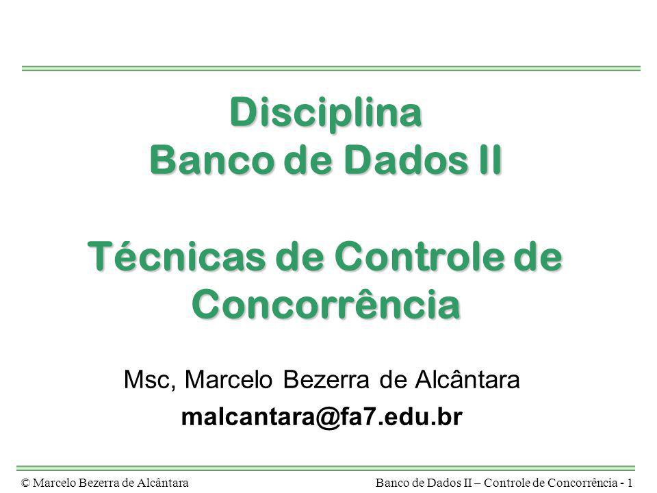 Disciplina Banco de Dados II Técnicas de Controle de Concorrência