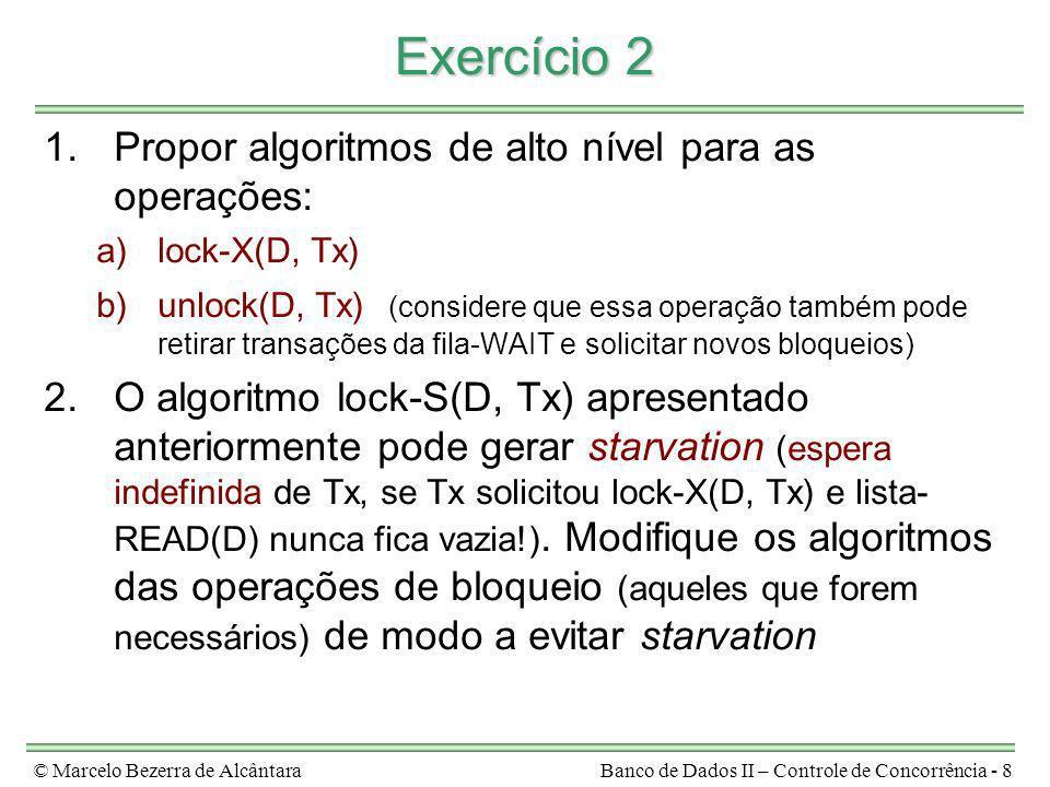 Exercício 2 Propor algoritmos de alto nível para as operações: