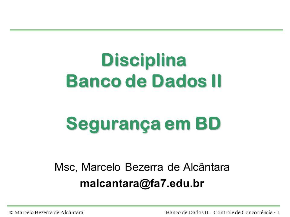 Disciplina Banco de Dados II Segurança em BD