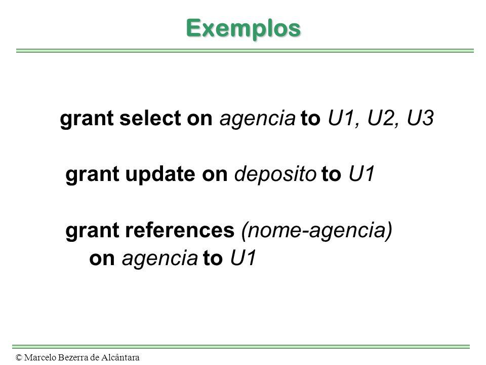 Exemplos grant select on agencia to U1, U2, U3