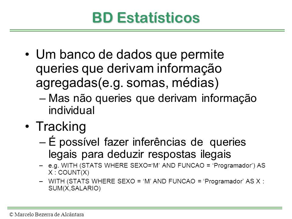BD Estatísticos Um banco de dados que permite queries que derivam informação agregadas(e.g. somas, médias)