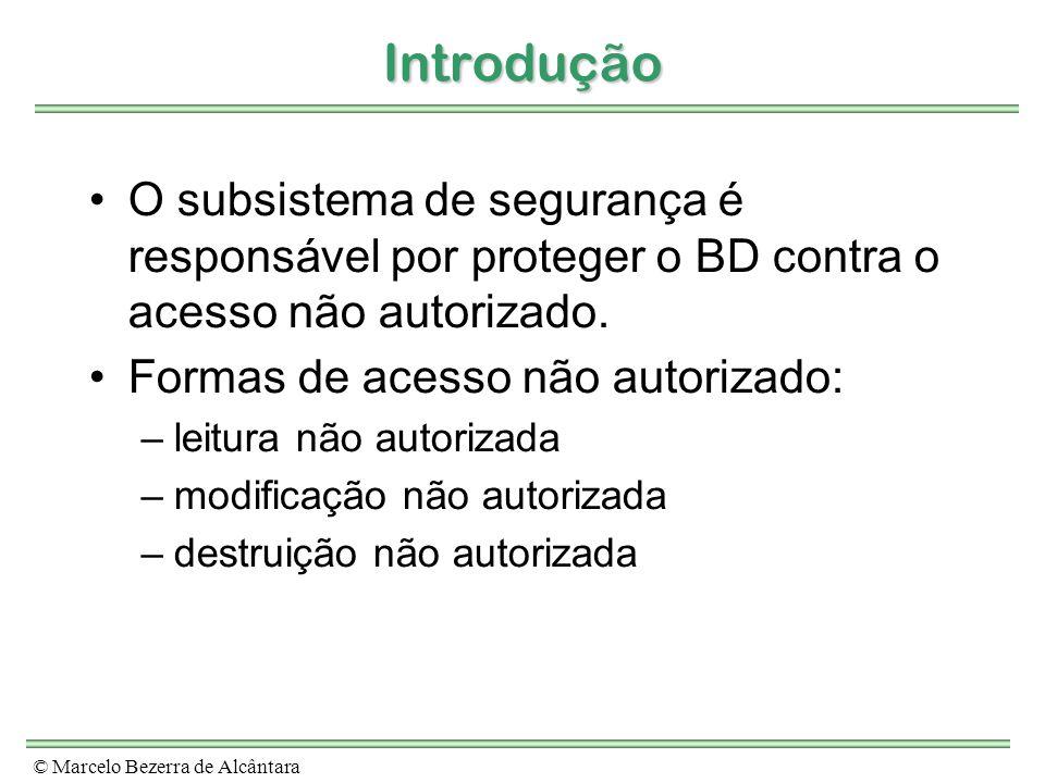 Introdução O subsistema de segurança é responsável por proteger o BD contra o acesso não autorizado.