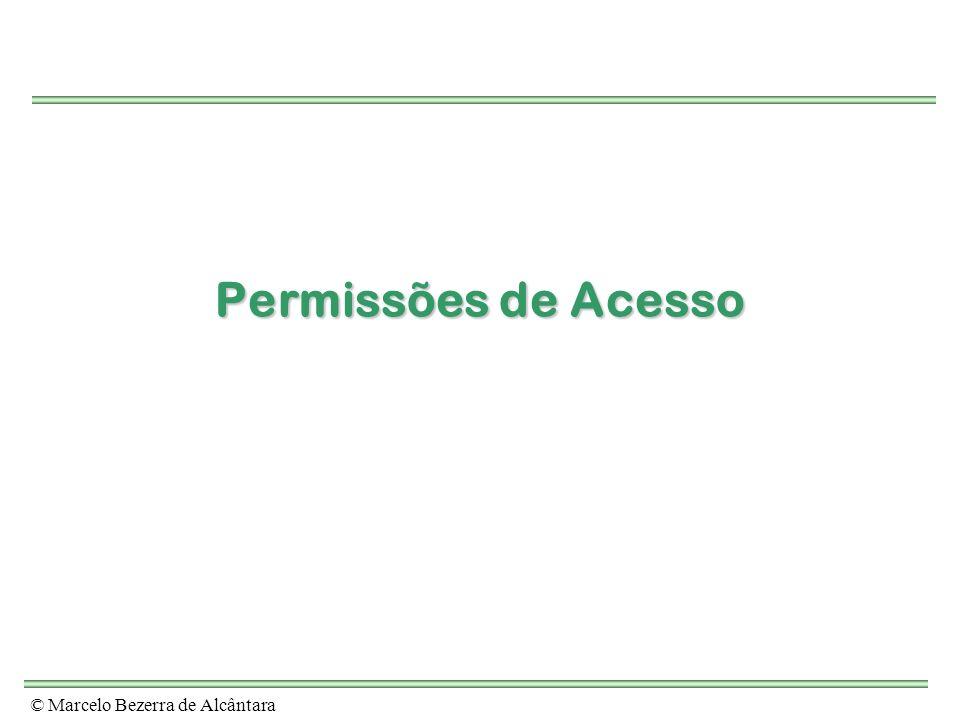 Permissões de Acesso © Marcelo Bezerra de Alcântara 44