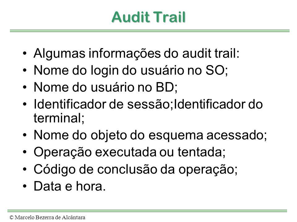 Audit Trail Algumas informações do audit trail:
