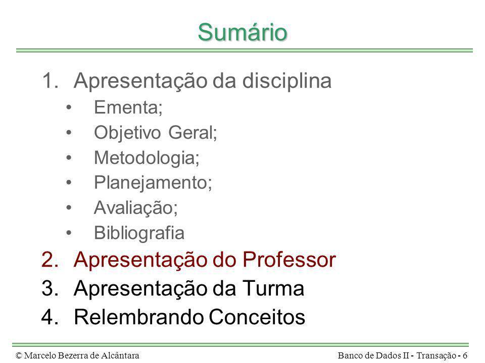 Sumário Apresentação da disciplina Apresentação do Professor