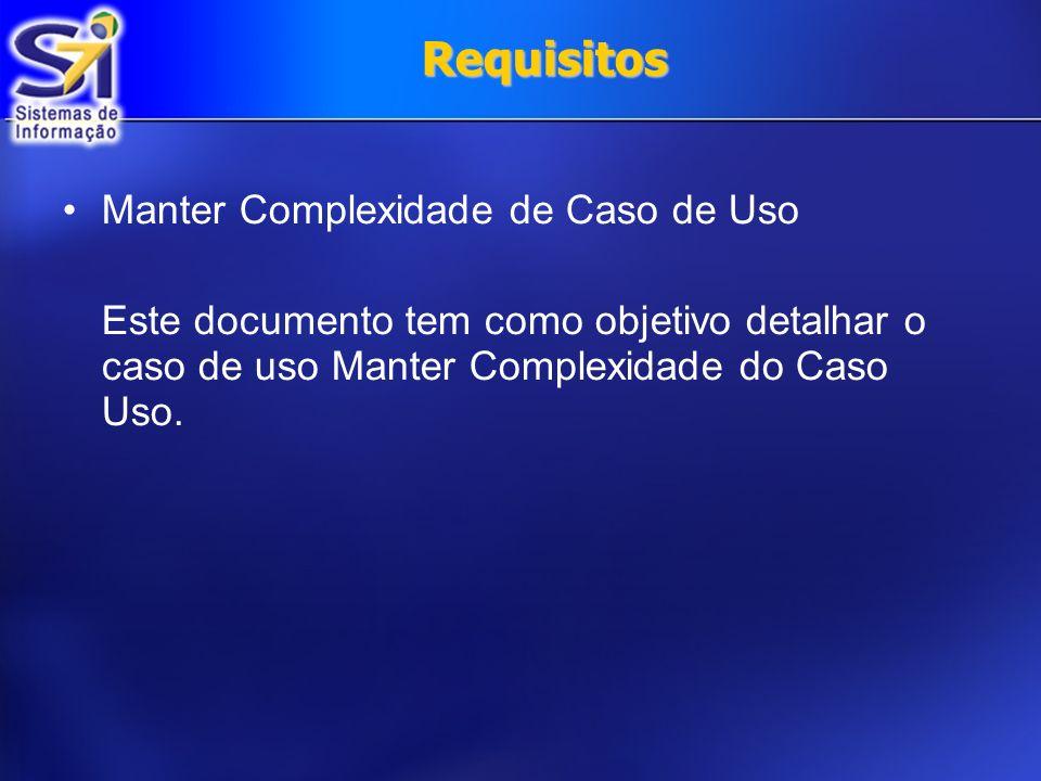 Requisitos Manter Complexidade de Caso de Uso
