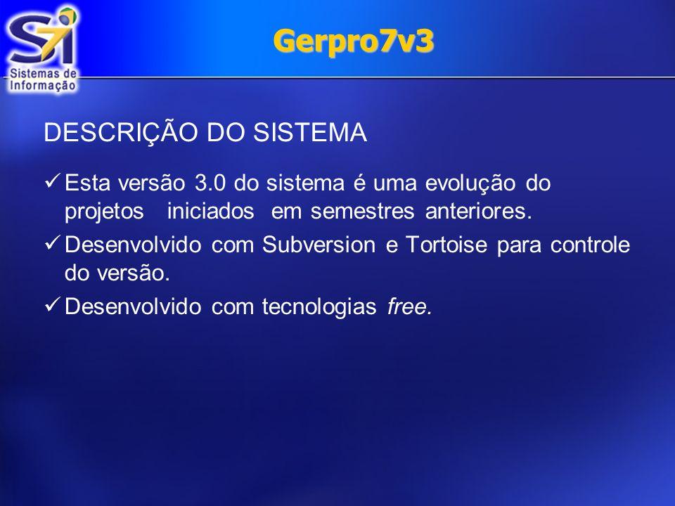 Gerpro7v3 DESCRIÇÃO DO SISTEMA