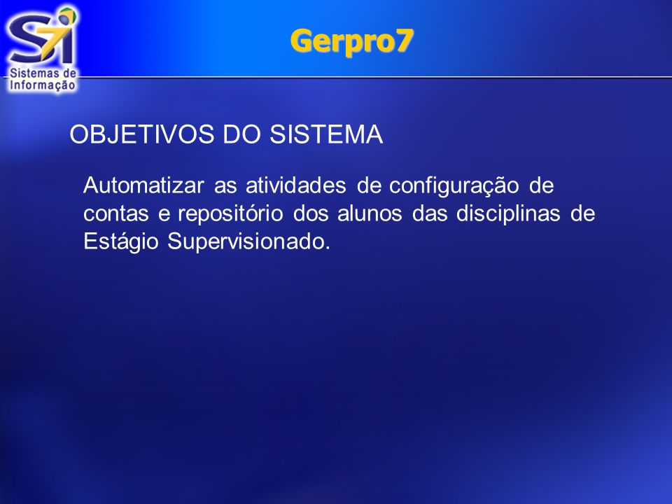 Gerpro7 OBJETIVOS DO SISTEMA