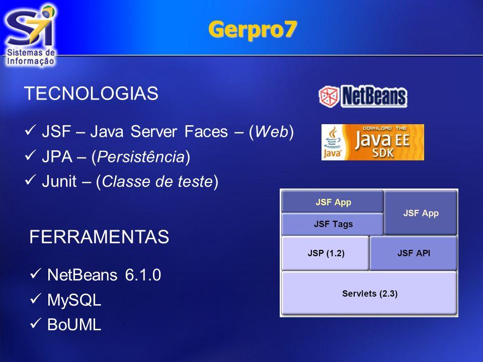 Gerpro7 TECNOLOGIAS FERRAMENTAS JSF – Java Server Faces – (Web)