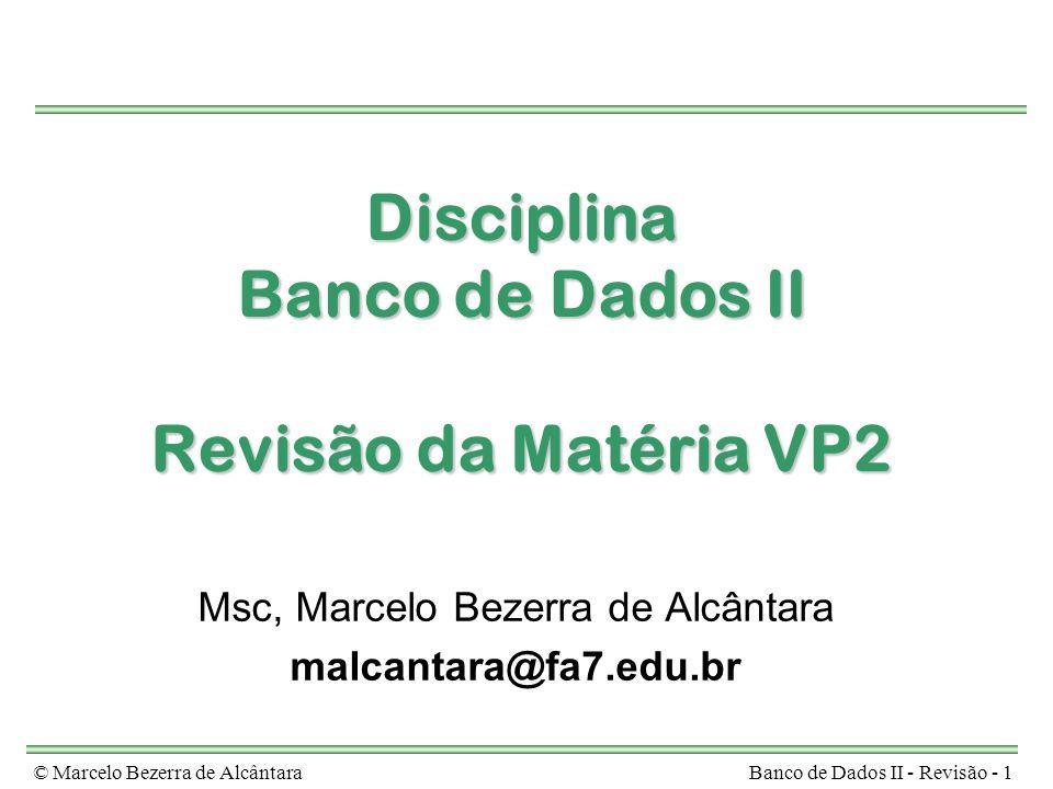 Disciplina Banco de Dados II Revisão da Matéria VP2