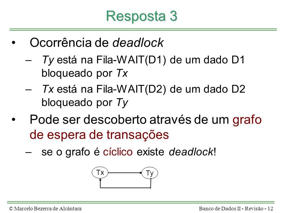 Resposta 3 Ocorrência de deadlock