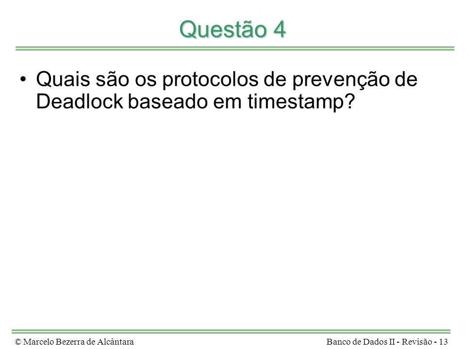 Questão 4 Quais são os protocolos de prevenção de Deadlock baseado em timestamp.