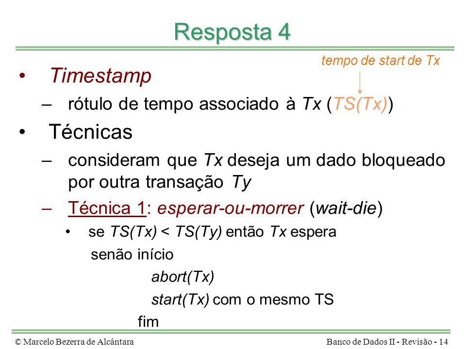 Resposta 4 Timestamp Técnicas rótulo de tempo associado à Tx (TS(Tx))