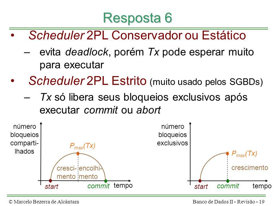 Resposta 6 Scheduler 2PL Conservador ou Estático