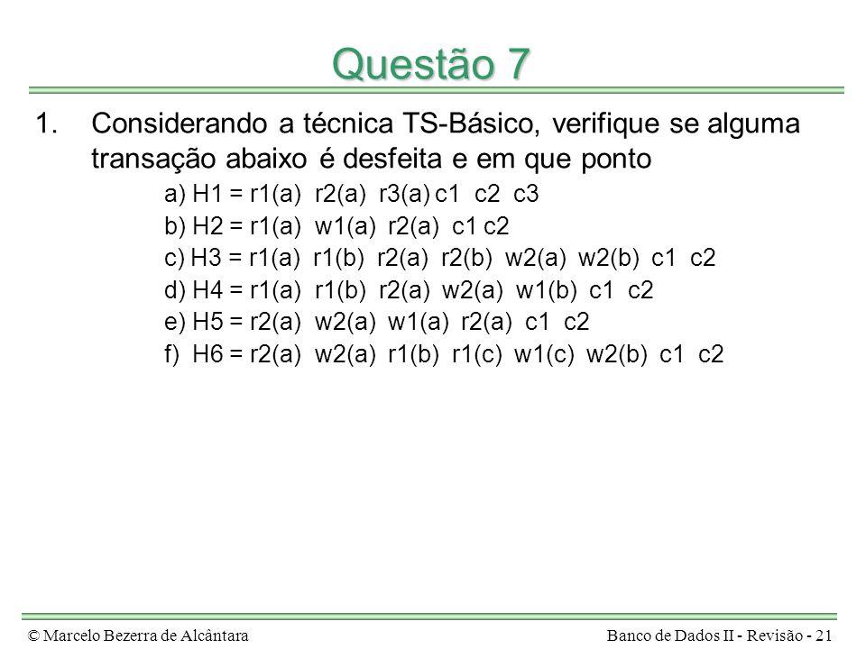 Questão 7 Considerando a técnica TS-Básico, verifique se alguma transação abaixo é desfeita e em que ponto.