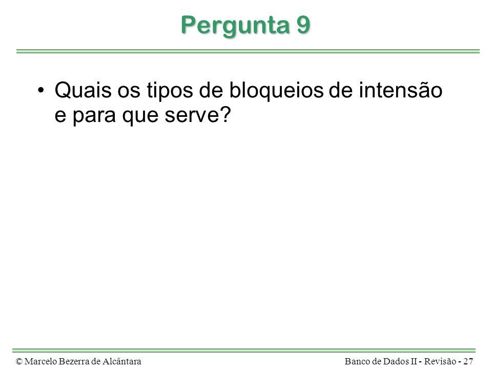 Pergunta 9 Quais os tipos de bloqueios de intensão e para que serve