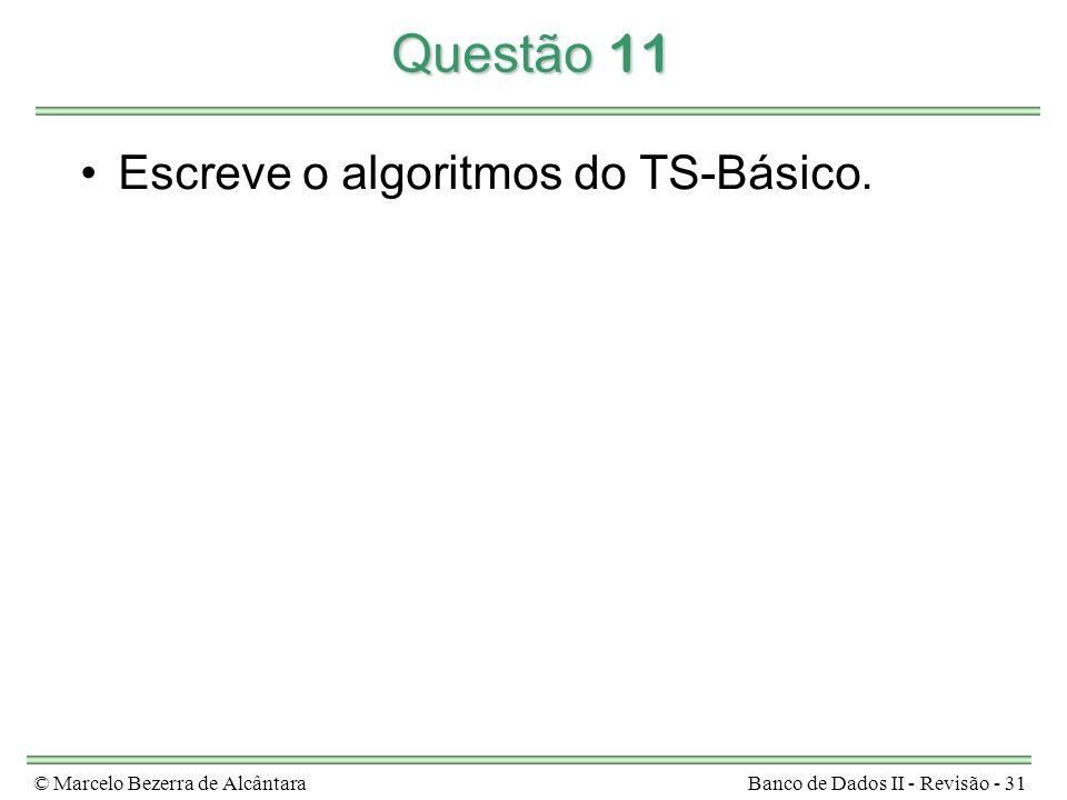 Questão 11 Escreve o algoritmos do TS-Básico.