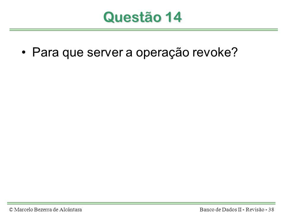 Questão 14 Para que server a operação revoke