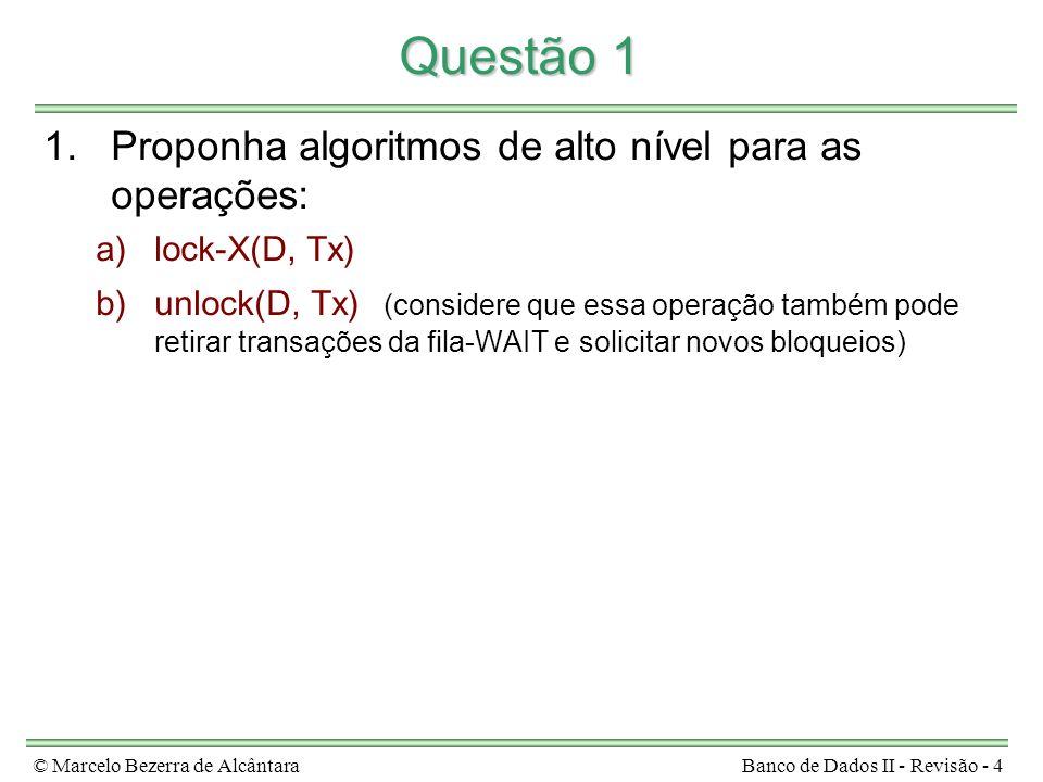 Questão 1 Proponha algoritmos de alto nível para as operações: