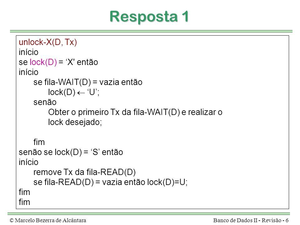 Resposta 1 unlock-X(D, Tx) início se lock(D) = 'X então