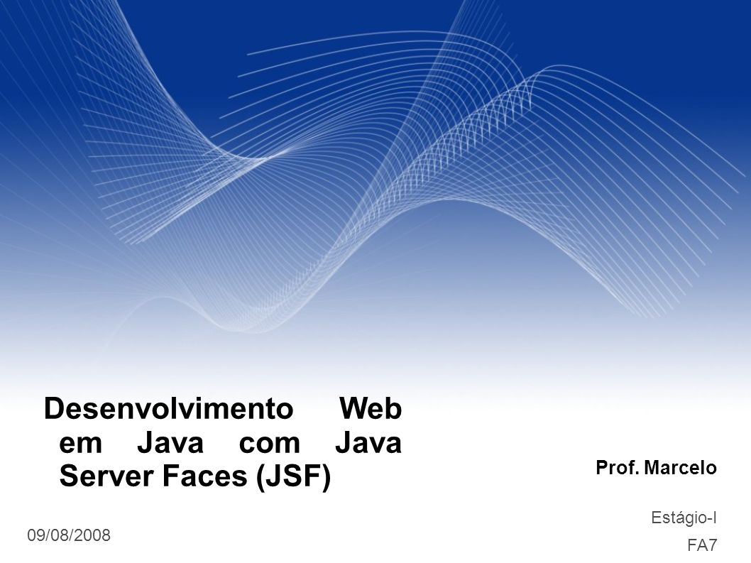 Desenvolvimento Web em Java com Java Server Faces (JSF)