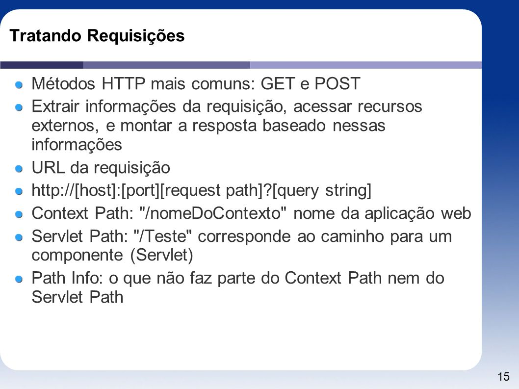 Tratando RequisiçõesMétodos HTTP mais comuns: GET e POST.