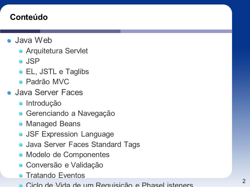 Conteúdo Java Web Java Server Faces Arquitetura Servlet JSP