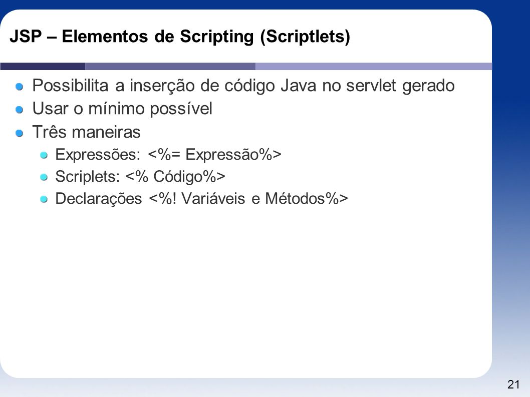 JSP – Elementos de Scripting (Scriptlets)