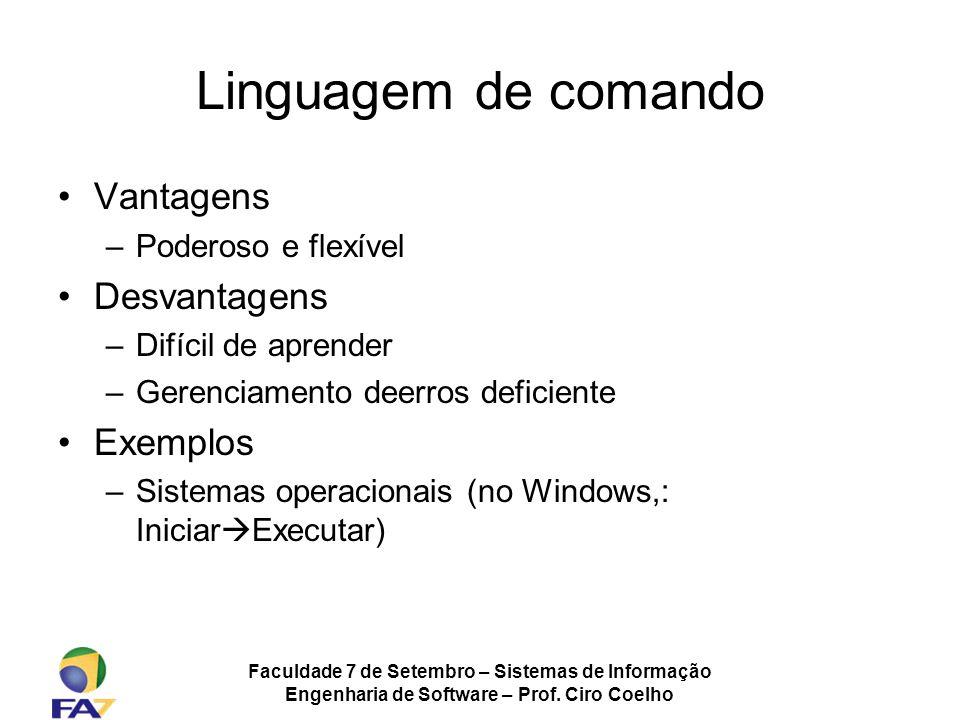 Linguagem de comando Vantagens Desvantagens Exemplos